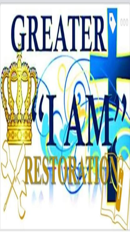 "Greater ""I AM"" Restoration"